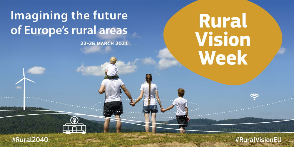Rural Vision Week: Imagining the future of Europe's rural areas, 22-26 March 2021