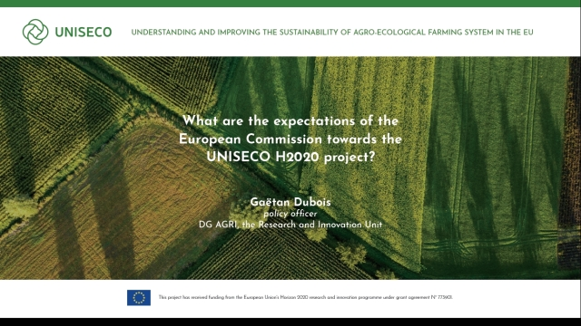 What are the expectations of the European Commission towards the UNISECO H2020 project? Gaëtan Dubois, policy officer from DG AGRI, Research and Innovation Unit explains.